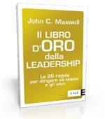Il libro d'oro della leadership - John C. Maxwell