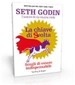 La chiave di svolta - Seth Godin